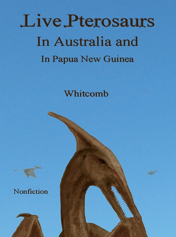 """Live Pterosaurs in Australia and in Papua New Guinea"" cover of Kindle ebook"