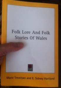 "Old book by Marie Trevelyan (originally published in 1909) in recent reprinting: ""Folk Lore and Folk Stories of Wales"""